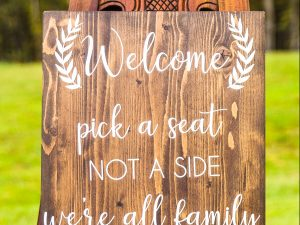 Wood Welcome pick a seat sign
