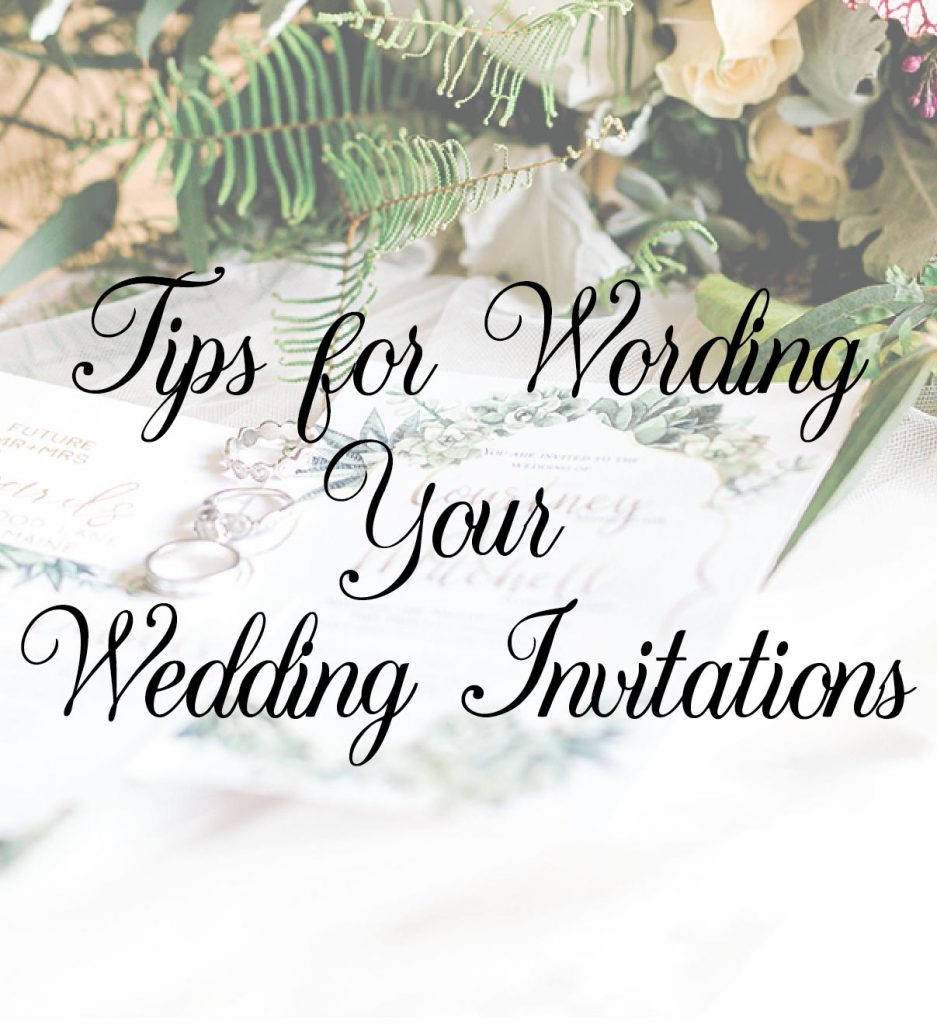 Tips for Wording your Wedding Invitations